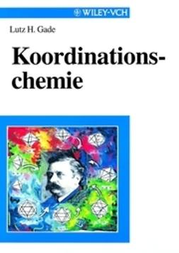 Gade, Lutz H. - Koordinationschemie, ebook