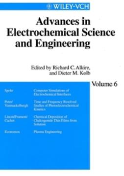 Alkire, Richard C. - Advances in Electrochemical Science and Engineering, e-kirja