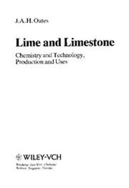 Oates, J. A. H. - Lime and Limestone: Chemistry and Technology, Production and Uses, ebook