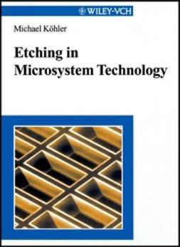 Köhler, Michael - Etching in Microsystem Technology, e-bok