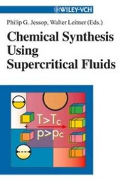 Jessop, Philip G. - Chemical Synthesis Using Supercritical Fluids, ebook