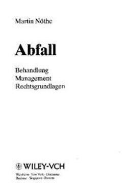 Nöthe, Martin - Abfall: Behandlung, Management, Rechtsgrundlagen, ebook