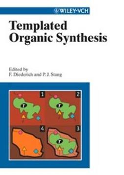 Diederich, François - Templated Organic Synthesis, ebook