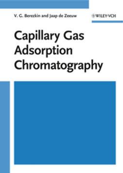 Berezkin, V. G. - Capillary Gas Adsorption Chromatography, ebook