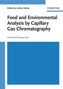 Matter, Lothar - Food and Environmental Analysis by Capillary Gas Chromatography: Hints for Practical Use, ebook