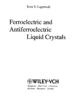 Lagerwall, Sven T. - Ferroelectric and Antiferroelectric Liquid Crystals, ebook