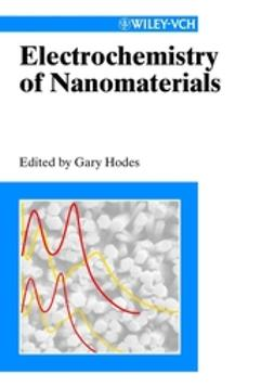 Hodes, Gary - Electrochemistry of Nanomaterials, ebook