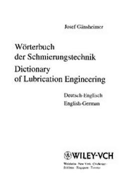 Gänsheimer, Josef - Wörterbuch der Schmierungstechnik /Dictionary of Lubrication Engineering: Deutsch-Englisch /English-German, ebook