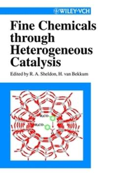 Sheldon, Roger Arthur - Fine Chemicals through Heterogeneous Catalysis, ebook