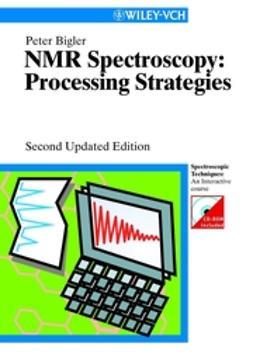 Bigler, Peter - NMR Spectroscopy: Processing Strategies, ebook