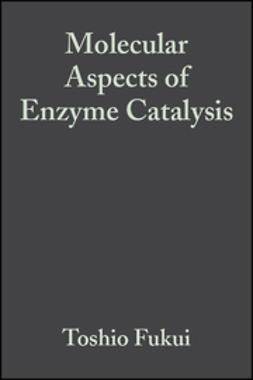 Fukui, Toshio - Molecular Aspects of Enzyme Catalysis, ebook