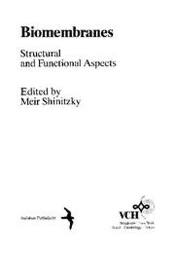 Shinitzky, Meir - Biomembranes, Biomembranes: Structural and Functional Aspects, ebook