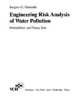 Ganoulis, Jacques G. - Engineering Risk Analysis of Water Pollution: Probabilities and Fuzzy Sets, ebook