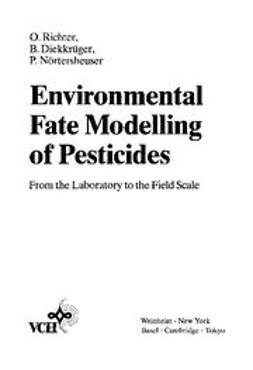 Diekkrüger, Bernd - Environmental Fate Modelling of Pesticides: From the Laboratory to the Field Scale, ebook