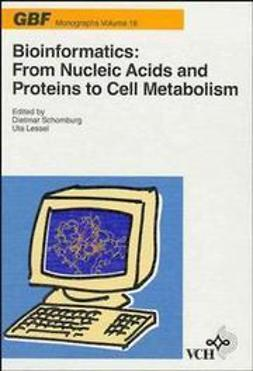 Bioinformatics: From Nucleic Acids and Proteins to Cell Metabolism