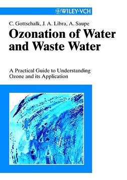 Gottschalk, Christiane - Ozonation of Water and Waste Water: A Practical Guide to Understanding Ozone and its Application, ebook