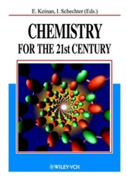 Keinan, Ehud - Chemistry for the 21st Century, e-bok