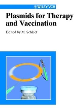 Schleef, Martin - Plasmids for Therapy and Vaccination, ebook