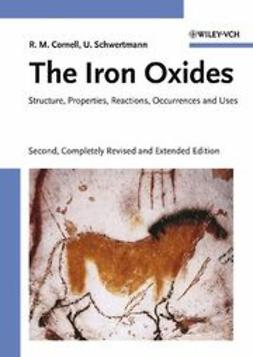 Cornell, Rochelle M. - The Iron Oxides: Structure, Properties, Reactions, Occurrences and Uses, ebook