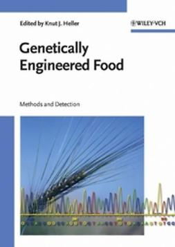 Heller, Knut J. - Genetically Engineered Food: Methods and Detection, ebook
