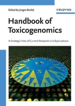 Borlak, Jürgen - Handbook of Toxicogenomics: A Strategic View of Current Research and Applications, e-kirja