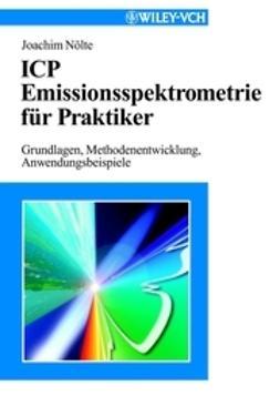 Nölte, Joachim - ICP Emissionsspektrometrie für Praktiker, ebook