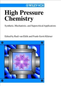 Eldik, Rudi van - High Pressure Chemistry: Synthetic, Mechanistic, and Supercritical Applications, ebook