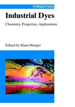 Hunger, Klaus - Industrial Dyes: Chemistry, Properties, Applications, e-kirja