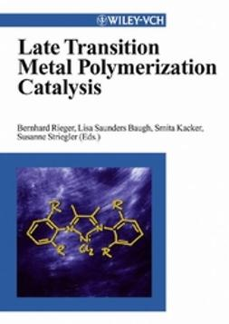 Baugh, Lisa Saunders - Late Transition Metal Polymerization Catalysis, ebook