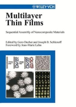 Decher, Gero - Multilayer Thin Films: Sequential Assembly of Nanocomposite Materials, e-bok