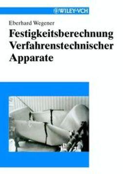 Wegener, Eberhard - Festigkeitsberechnung Verfahrenstechnischer Apparate, ebook