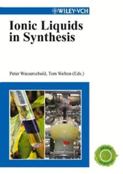 Wasserscheid, Peter - Ionic Liquids in Synthesis, e-bok