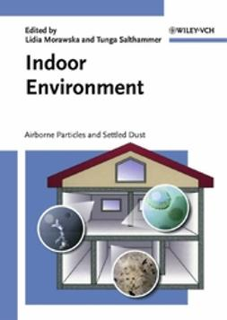 Morawska, Lidia - Indoor Environment: Airborne Particles and Settled Dust, ebook