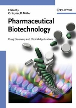 Kayser, Oliver - Pharmaceutical Biotechnology: Drug Discovery and Clinical Applications, e-bok