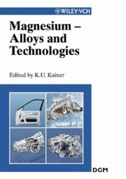 Kainer, Karl U. - Magnesium Alloys and Technologies, ebook
