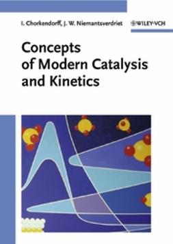 Chorkendorff, I. - Concepts of Modern Catalysis and Kinetics, ebook