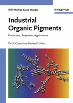 Herbst, Willy - Industrial Organic Pigments: Production, Properties, Applications, e-kirja