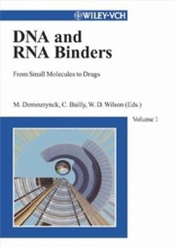 Bailly, Christian - DNA and RNA Binders , From Small Molecules to Drugs, e-kirja