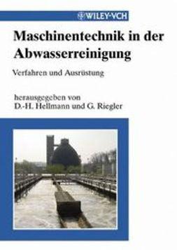 Hellmann, D.-H. - Maschinentechnik in der Abwasserreinigung: Verfahren und Ausrüstung, ebook