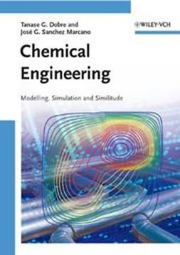 Dobre, Tanase Gh. - Chemical Engineering: Modelling, Simulation and Similitude, e-bok