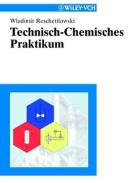 Reschetilowski, Wladimir - Technisch-Chemisches Praktikum, ebook