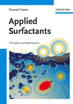 Tadros, Tharwat F. - Applied Surfactants: Principles and Applications, ebook