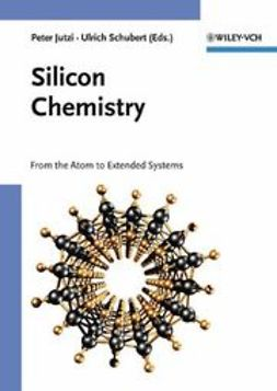 Jutzi, Peter - Silicon Chemistry: From the Atom to Extended Systems, ebook