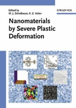 Zehetbauer, Michael J. - Nanomaterials by Severe Plastic Deformation, ebook