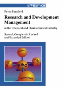 Bamfield, Peter - Research and Development Management in the Chemical and Pharmaceutical Industry, ebook