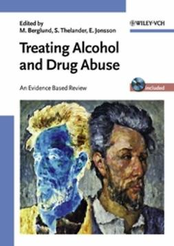 Berglund, Mats - Treating Alcohol and Drug Abuse: An Evidence Based Review, e-kirja