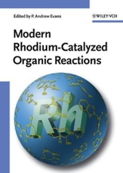 Modern Rhodium-Catalyzed Organic Reactions