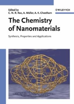 Cheetham, Anthony K. - The Chemistry of Nanomaterials: Synthesis, Properties and Applications, e-bok
