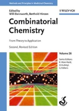 Bannwarth, Willi - Combinatorial Chemistry: From Theory to Application, ebook