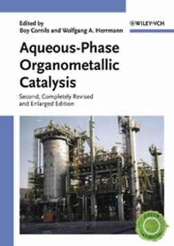 Cornils, Boy - Aqueous-Phase Organometallic Catalysis: Concepts and Applications, ebook
